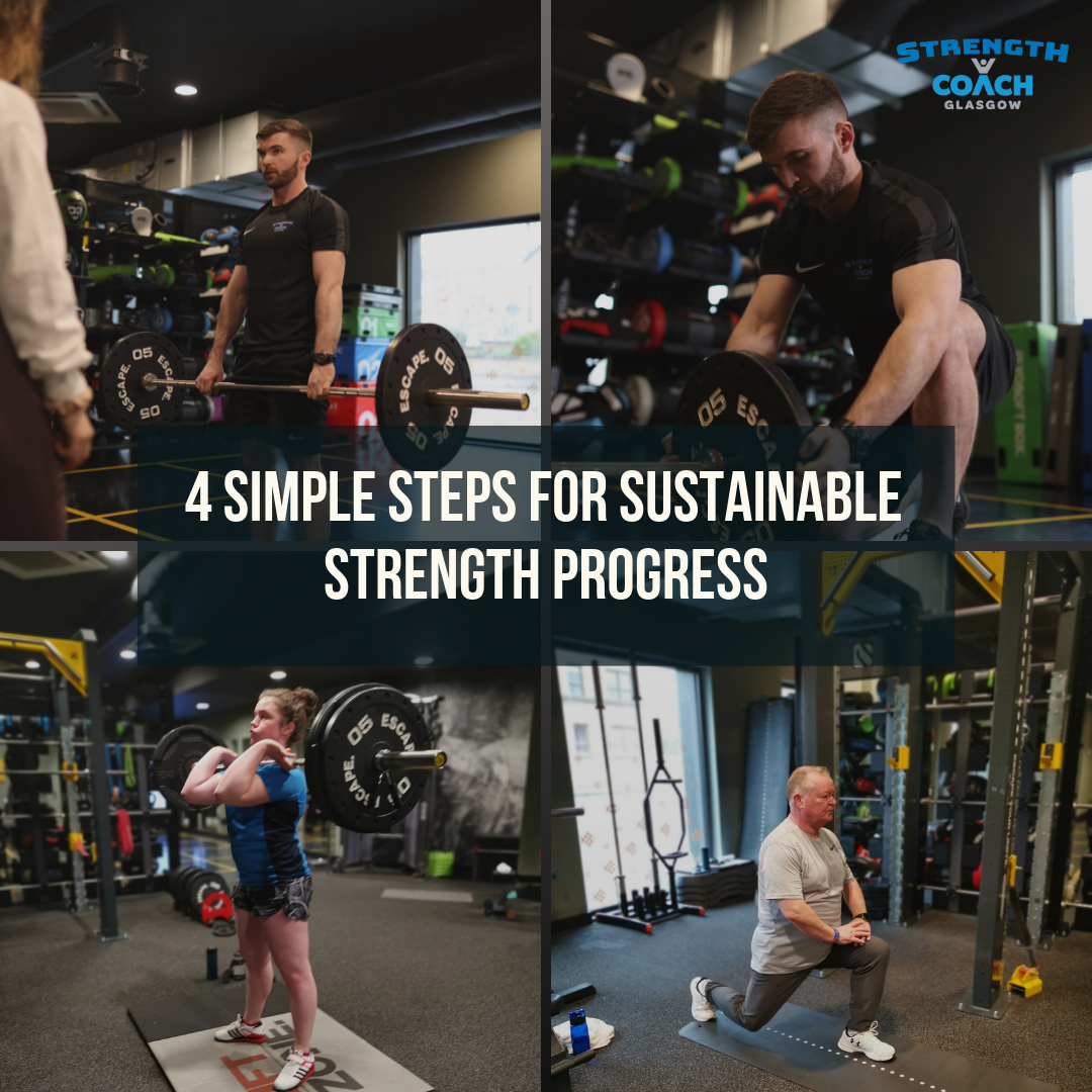 4 Simple Steps for Sustainable Strength Progress by Strength Coach Glasgow