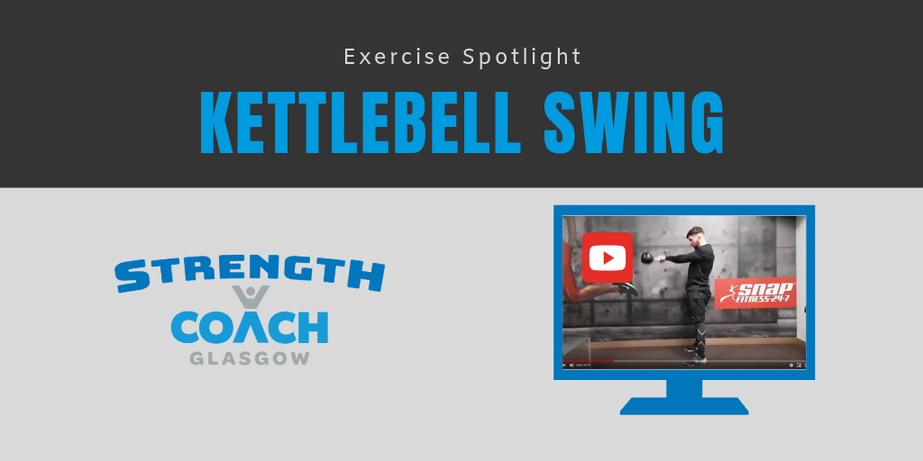 Exercise Spotlight - The Kettlebell Swing Technique video by Strength Coach Glasgow