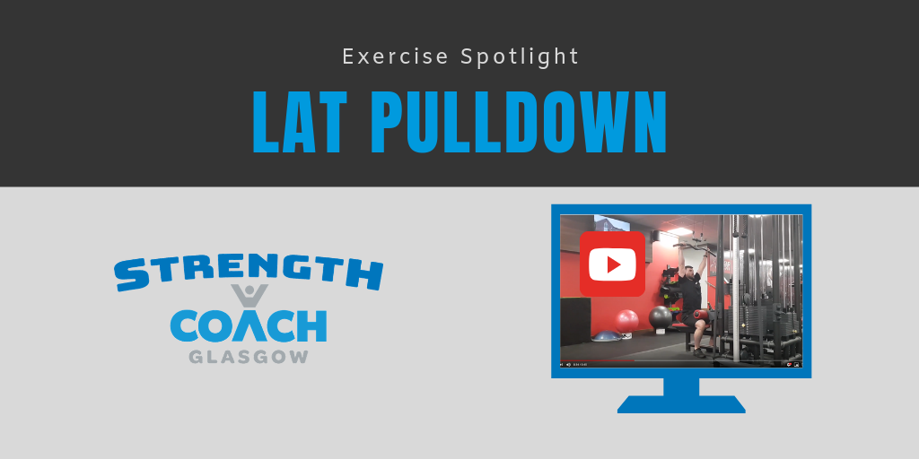 Exercise Spotlight - Lat Pulldown machine resistance training technique tips by Strength Coach Glasgow