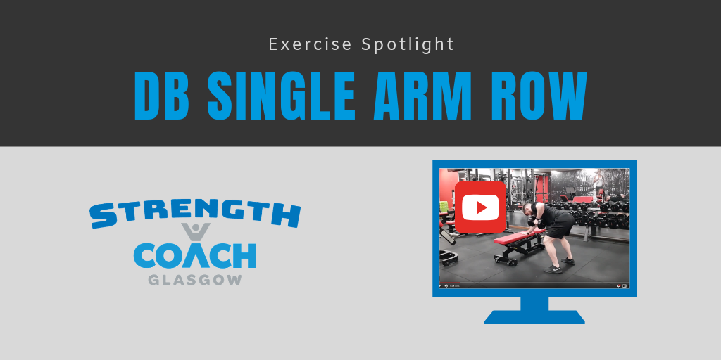 Exercise Spotlight - Dumbbell Single Arm Row strength exercise for over 50s by Strength Coach Glasgow