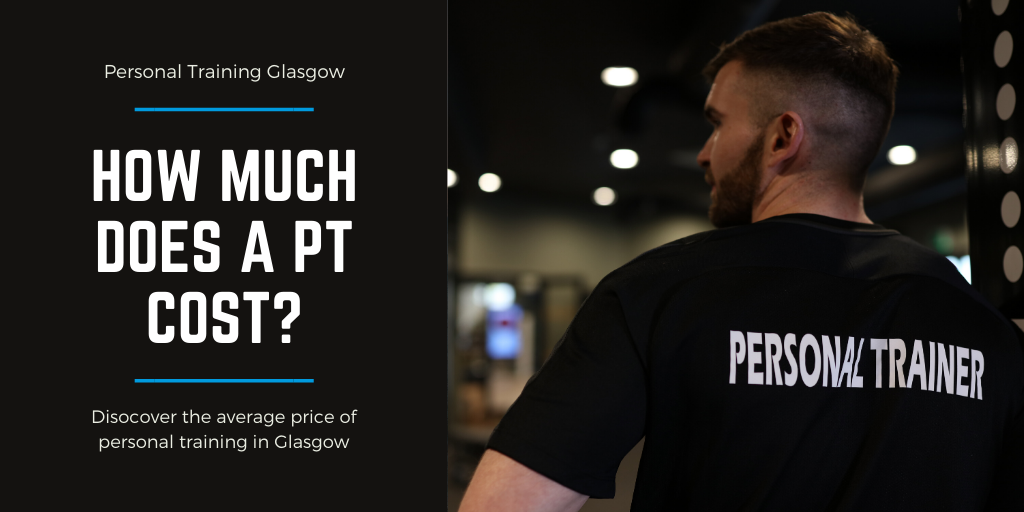 How Much Does a Personal Trainer in Glasgow cost by Strength Coach Glasgow