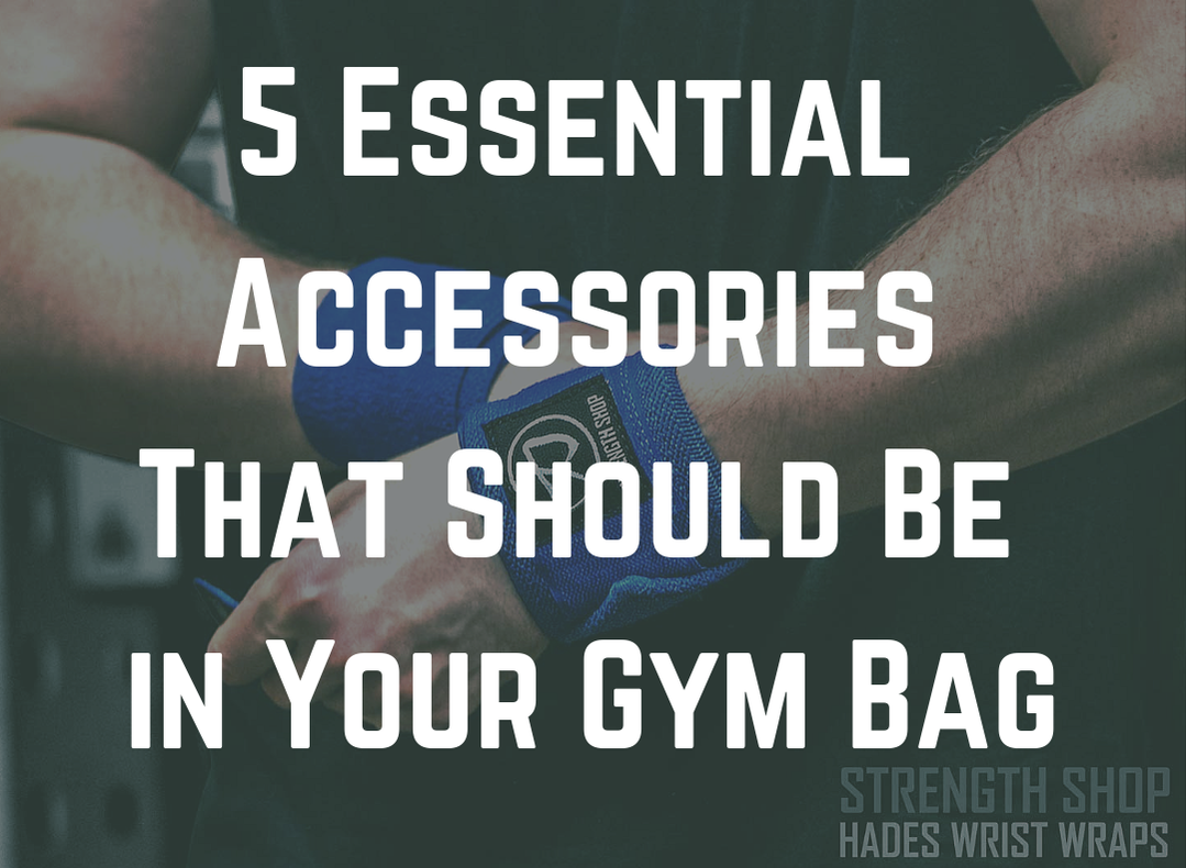 5 Essential Training Accessories that should be in your gym bag to build more muscle and make your stronger by Strength Coach Glasgow